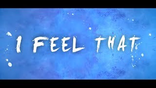 Mike Wit - I Feel That ft. Kayl & Carla Jam [Lyric Video]