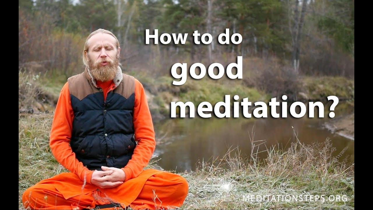 How to do good meditation?