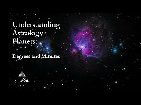 Understanding Astrology Planets: Degrees and Minutes