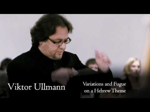 Viktor Ullmann: Variations and Fugue on a Hebrew Theme