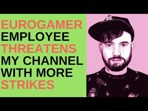 Eurogamer Employee Tells People To Strike My Channel