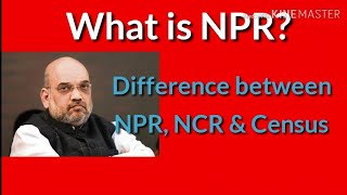 What is NPR?   Difference between NPR, NCR and Census