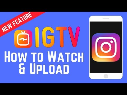 New IG Feature: How To Use IGTV To Upload and Watch Longer Videos