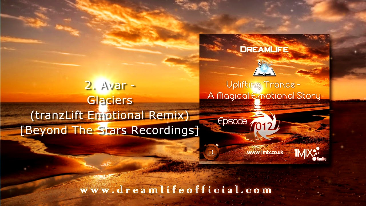 Uplifting Trance - A Magical Emotional Story Ep. 012 by DreamLife (July 2018) 1mix.co.uk