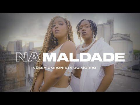Nêssa & Cronista do Morro – Na Maldade