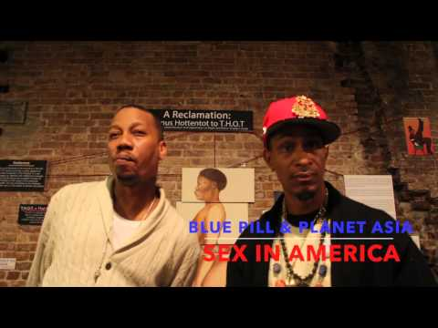"""Blue Pill and Planet Asia speaks on """"Sex in America"""""""