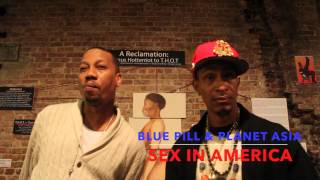 "Blue Pill and Planet Asia speaks on ""Sex in America"""
