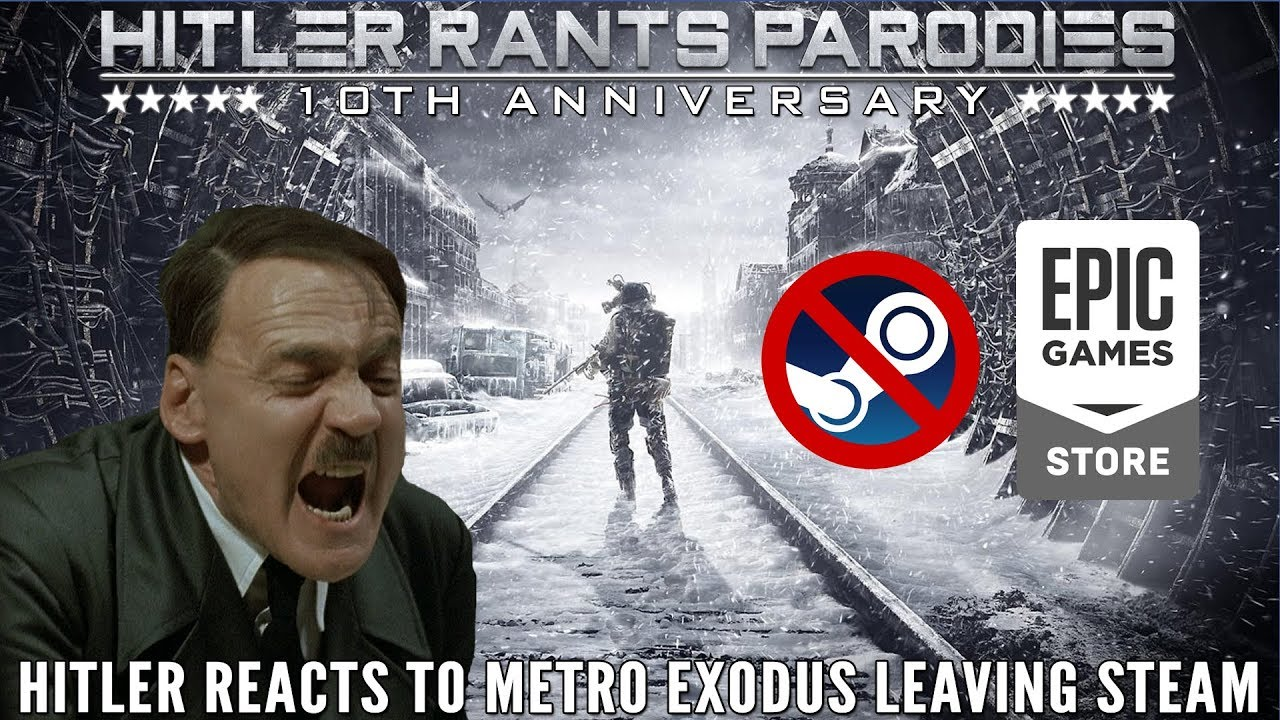 Hitler reacts to Metro Exodus leaving Steam for the Epic Games Store