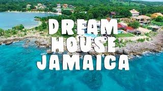 DREAM HOUSE IN JAMAICA