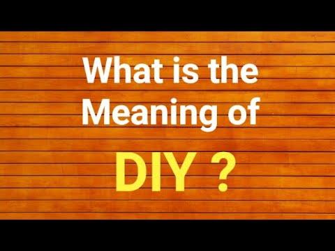 DIY / What is the meaning of DIY ? / DIY का मतलब क्या है ?