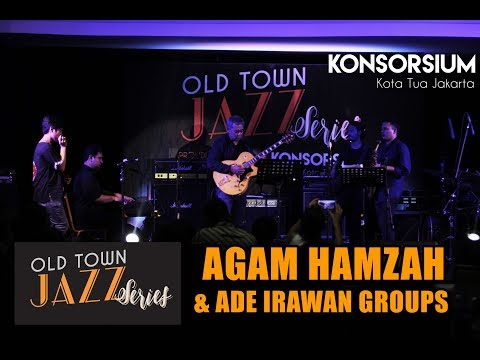 Old Town Jazz Series vol V with Agam Hamzah & Ade Irawan Groups