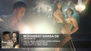 Gambar cover Exclusive   Mohabbat Barsa De  Full AUDIO Song   Arjun   Arijit Singh   Creature 3D   Sawan Aaya Hai