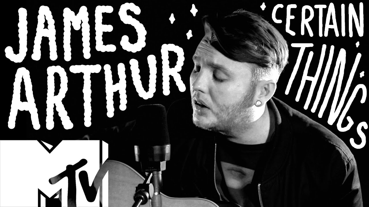 James Arthur - Certain Things (Live Acoustic)   MTV - YouTube