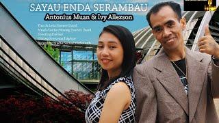 Download lagu SAYAU ENDA SERAMBAU OFFICIAL MUSIC VIDEO (Antonius Muan & Ivy Allexson)
