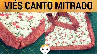 CANTINHO DO VIÉS, CANTO MITRADO – COSTURA PARA INICIANTES