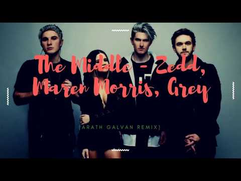 The Middle - Zedd, Maren Morris, Grey (Arath Galvan Remix)