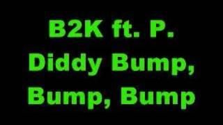 B2K ft. P. Diddy - Bump, Bump, Bump