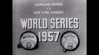 1957 World Series highlights (New York Yankees vs Milwaukee Braves)