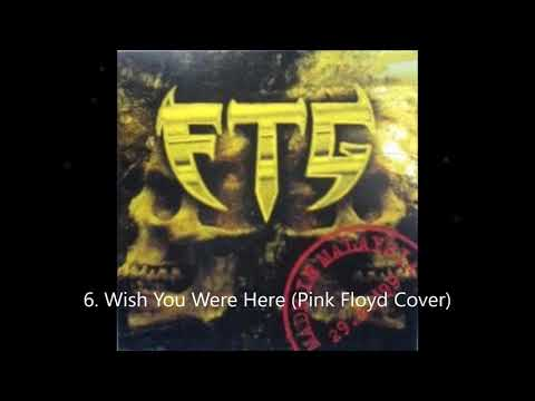 FTG - Wish You Were Here (Pink Floyd Cover)  / Track 06 ( Best Audio )
