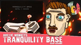 Baixar Arctic Monkeys - Tranquility Base: Hotel and Casino [Обзор альбома]