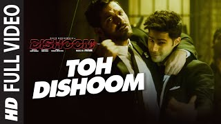 Toh Dishoom Full Video Song: Dishoom | John Abraham, Varun Dhawan | Pritam, Raftaar, Shahid Mallya