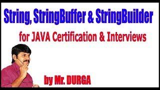 String, StringBuffer & StringBuilder for JAVA Certification & Interviews