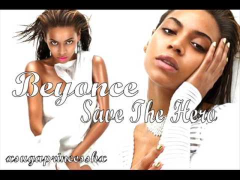 Beyonce - Save The Hero (HQ+Lyrics) (FULL)