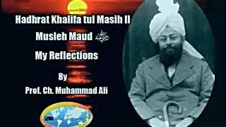 Hazrat Khalifatul Masih II - Musleh Maud: My Reflections