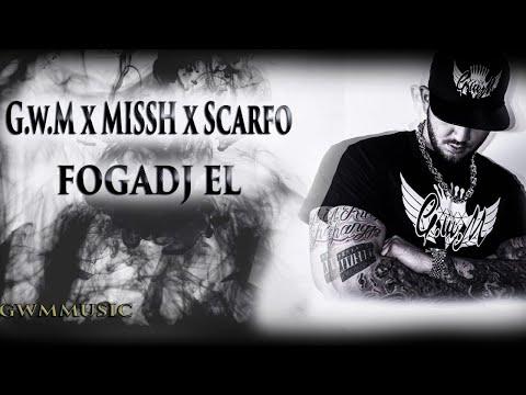 G.w.M x MISSH x Scarfo - FOGADJ EL /OFFICIAL MUSIC/ letöltés