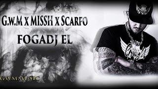 G.w.M x MISSH x Scarfo - FOGADJ EL /OFFICIAL MUSIC/