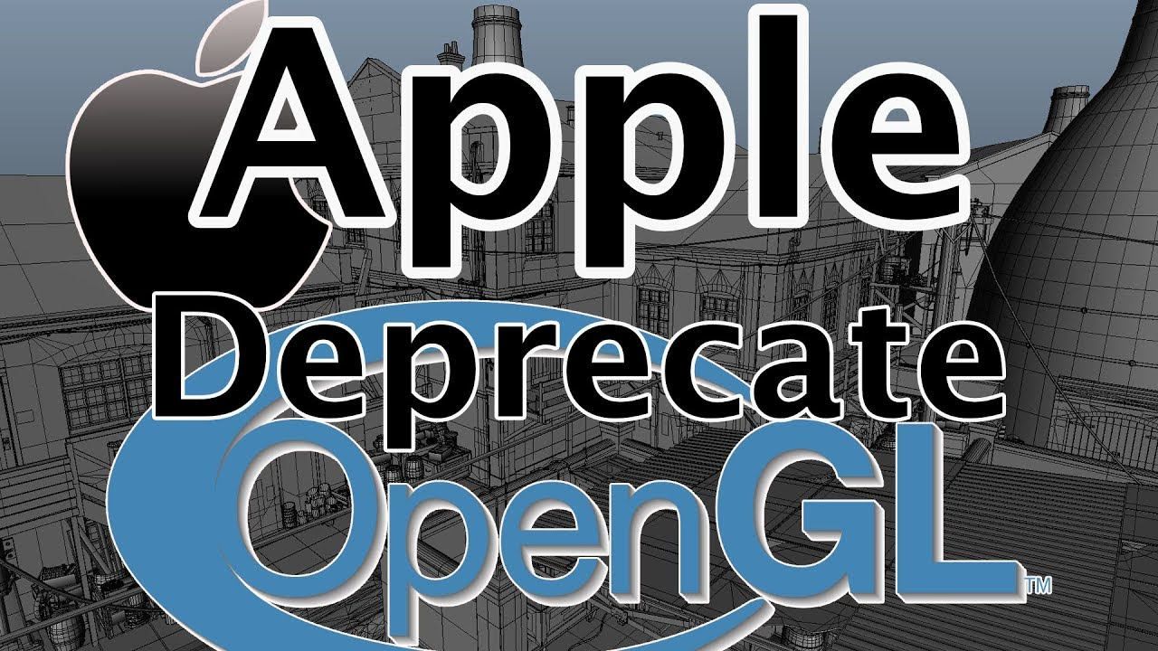 Apple Deprecate OpenGL in iOS and MacOS