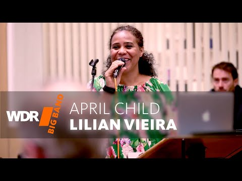 Lilian Vieira feat. by WDR Big Band: April Child | Rehearsal