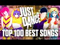 TOP 100 BEST JUST DANCE SONGS OF ALL TIME (1-2020) IN MY OPINION [3000 SUBSCRIBERS SPECIAL]