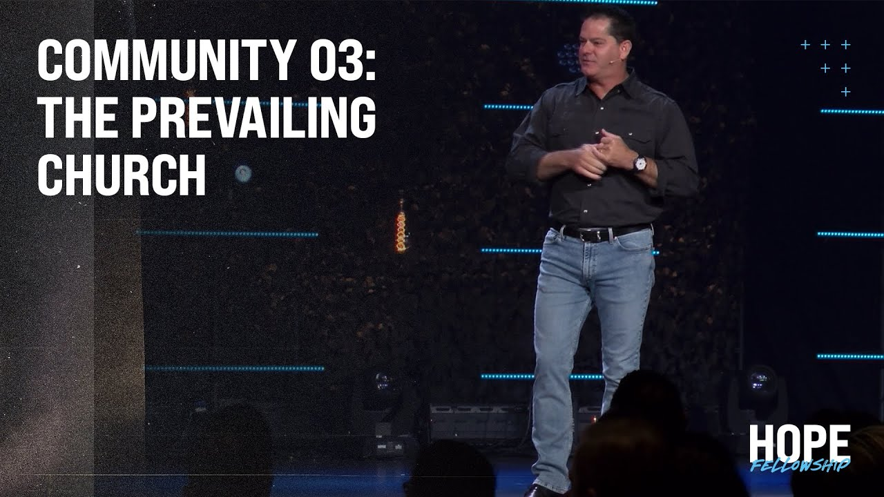 Community 03: The Prevailing Church