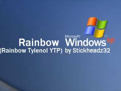 Rainbow Windows XP (Rainbow Tylenol YTP)