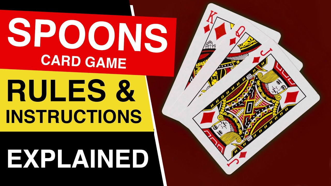 How To Play Spoons Card Game Spoons Game Rules Instructions