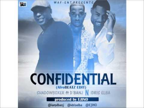 Shadowboxer Ft Idris Elba & D'Banj  Confidential NEW 2014
