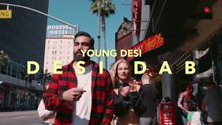 Desi Dab - Young Desi ( Official Video )