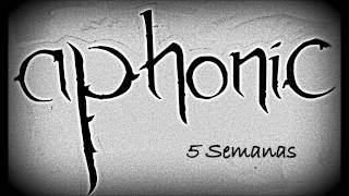Aphonic - 5 Semanas (Áudio)