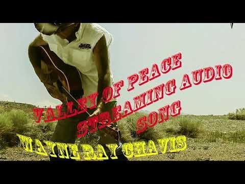 """Wayne Ray Chavis """"Valley Of Peace"""" Mp3"""