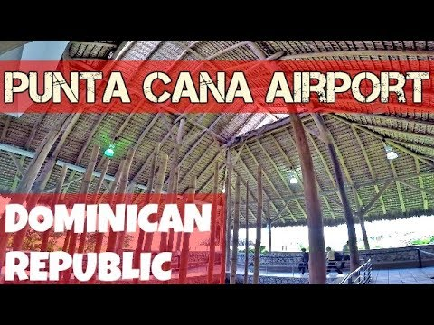 Punta cana airport (PUJ) guide - Dominican Republic 2017 GOPRO 5