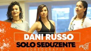 Solo Seduzente - Dani Russo | COREOGRAFIA - Festival de Ritmos