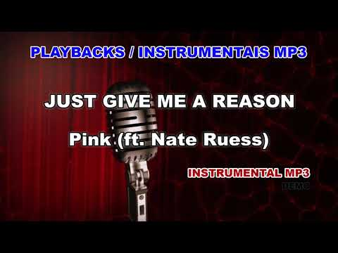 ♬ Playback / Instrumental Mp3 - JUST GIVE ME A REASON - Pink (ft. Nate Ruess)