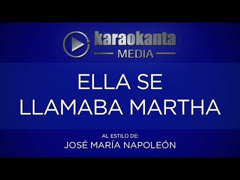 Karaokanta - José María Napoleón - Ella se llamaba Martha