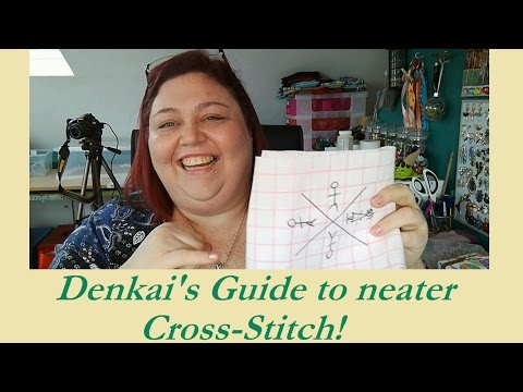 Denkai's Guide to Neater Cross Stitch!