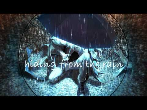 hiding from the rain nightcore