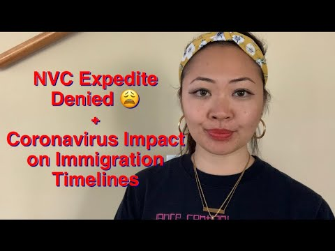 NVC Expedite Denied + How Coronavirus Is Affecting Your Immigration Application