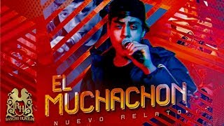 Nuevo Relato - El Muchachon (En Vivo)