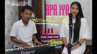 Download Lagu APA IYA versi AKUSTIK [OST METENG ULU film WONG SUGIH] mp3