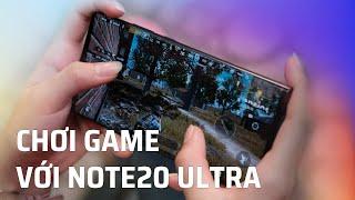 Trải nghiệm chơi game với Note20 Ultra